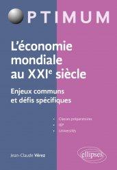 L'économie mondiale au XXIe siècle - Enjeux communs et défis spécifiques