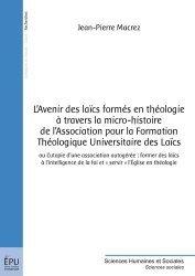 L'avenir des laïcs formés en théologie à travers la micro-histoire de l'association pour la formation théologique universitaire des laïcs