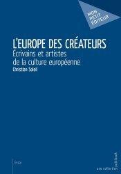 L'Europe des créateurs. Ecrivains et artistes de la culture européenne