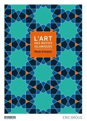 L'art des motifs islamiques. Mode d'emploi, avec 1 CD-ROM