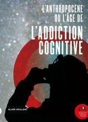 L'Anthropocène, ou l'âge de l'addiction cognitive