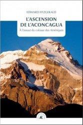 L'Ascension de l'Aconcagua. A l'assaut du colosse des Amériques