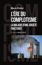 L'ère du complotisme - La maladie d'une société fracturée