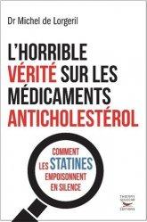 L'horrible vérité sur les médicaments anticholestérol