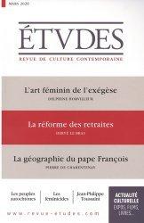 L'art féminin de l'exégèse ; La réformes des retraires ; La géographie du pape François