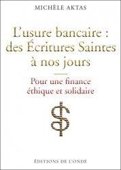 L'usure bancaire : des Ecritures Saintes à nos jours