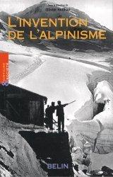 L'invention de l'alpinisme. La montagne et l'affirmation de la bourgeoisie cultivée (1786-1914)