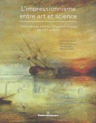 L'impressionnisme entre art et science. La lumière au prisme d'Augustin Fresnel (de 1790 à 1900)