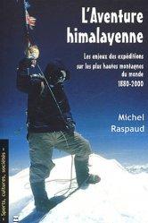 L'aventure himalayenne. Les enjeux des expéditions sur les plus hautes montagnes du monde, 1880-2000