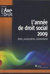L'année de droit social 2009. Textes, jurisprudence, commentaires