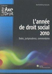 L'année de droit social 2010. Textes, jurisprudence, commentaires