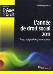 L'année de droit social 2011. Textes, jurisprudence, commentaires
