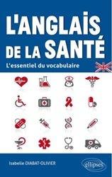 La couverture et les autres extraits de Dictionnaire anglais - français de la santé et du médical