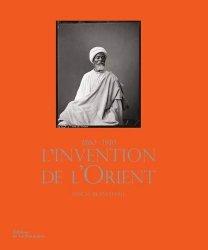 L'invention de l'Orient. 1860-1910