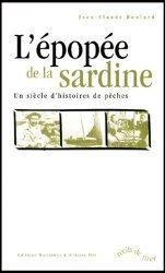 L'épopée de la sardine. Un siècle d'histoires de pêches