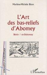 L'art des bas-reliefs d'Abomey. Bénin / ex-Dahomey
