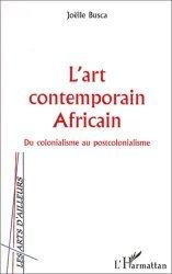 L'art contemporain africain. Du colonialisme au postcolonialisme