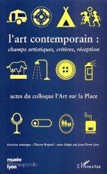 L'art contemporain : champs artistiques, critères, réception. Actes du colloque l'Art sur la Place, Musée d'art contemporain de Lyon, du 16 au 18 octobre 1998