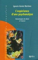 L'expérience d'une psychanalyse. Généalogie du désir à l'oeuvre