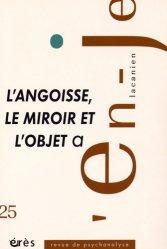 L'en-je lacanien N° 25, Décembre 2015 : L'angoisse, le miroir et l'objet a