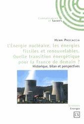 L'Énergie nucléaire, les énergies fissiles et renouvelables
