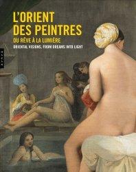 L'Orient des peintres. Du rêve à la lumière, Edition bilingue français-anglais