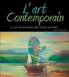 L'art contemporain & les techniques des vieux maîtres