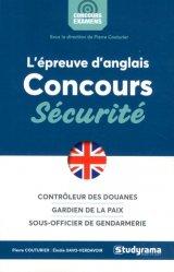 L'épreuve d'anglais aux concours sécurité. Sous-officier de gendarmerie, Contrôleur des douanes, Gardien de la paix