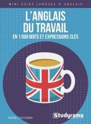 L'anglais du travail en 1000 mots et expressions clés