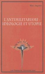 L'antimilitarisme : idéologie et utopie