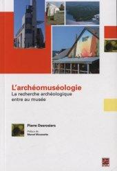 L'archéomuséologie. La recherche archéologique entre au musée