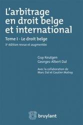 L'arbitrage en droit belge et international. Tome 1, Le droit belge, 3e édition revue et augmentée