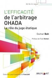 L'efficacité de l'arbitrage OHADA. Le rôle du juge étatique