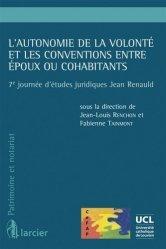 L'autonomie de la volonté et les conventions entre époux ou cohabitants. 7e journée d'études juridiques Jean Renauld
