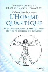 L'homme quantique / vers une nouvelle compréhension de nos potentiels de guérison