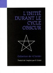 L'INITIE DURANT LE CYCLE OBSCUR