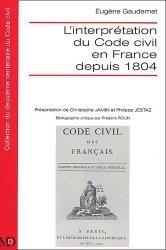 L'interprétation du Code civil en France depuis 1804