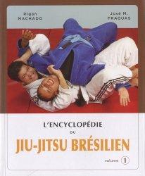 L'encyclopédie du Jiu-Jitsu brésilien. Volume 1