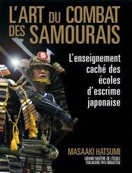 L'art du combat des samouraïs. L'enseignement caché des écoles d'escrime japonaise