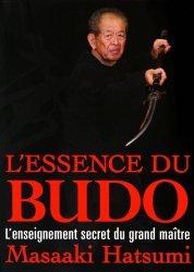 L'essence du budo. L'enseignement secret du grand maître