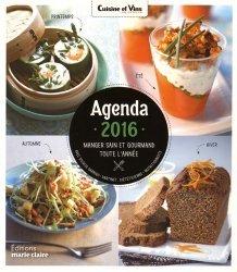 L'agenda 2016 Manger sain et gourmand toute l'année