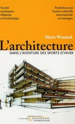L'architecture dans l'aventure des sports d'hiver. Station de Tarentaise 1945-2000