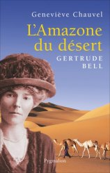 L'amazone du désert. Gertrude Bell