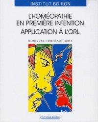 L'homéopathie en première intention Application à l'ORL