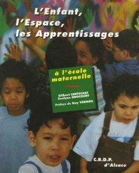 L'Enfant, l'Espace, les Apprentissages à l'école maternelle