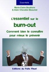 L'essentiel sur le burn-out. Comment bien le connaître pour mieux le prévenir