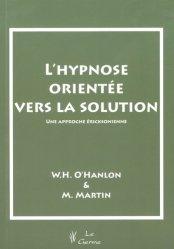 L'hypnose orientée vers la solution - Une approche ericksonienne
