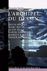 L'archipel du dessin : Marc Bauer, Silvia Bächli, Alain Huck, Karim Noureldin, Didier Rittener, Markus