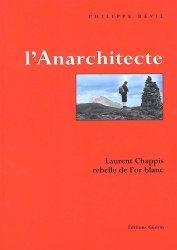 L'anarchitecte. Laurent Chappis, rebelle de l'or blanc