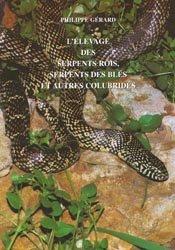 L'élevage des serpents rois, serpents des blés et autres colubridés